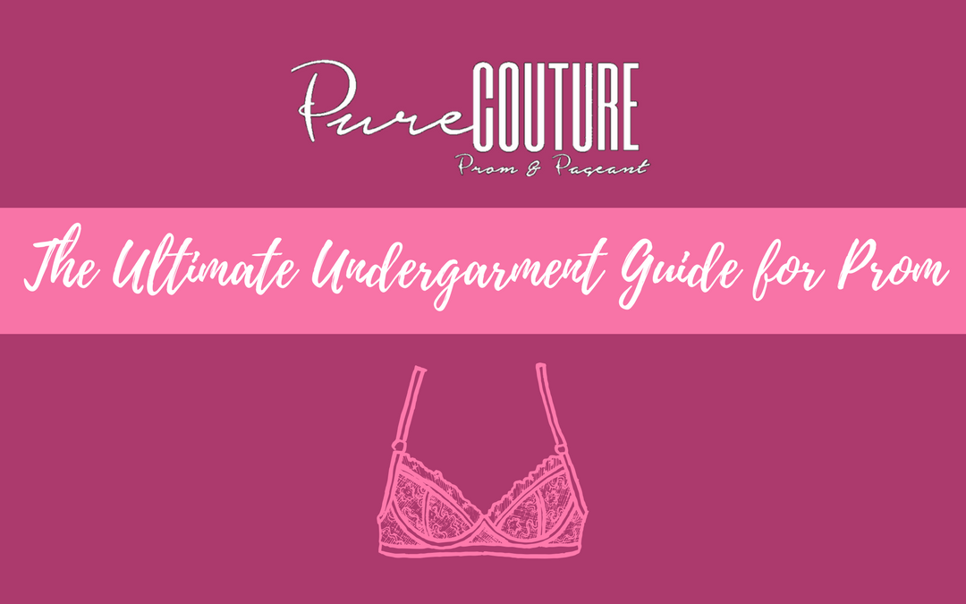 The Ultimate Undergarment Guide for Prom